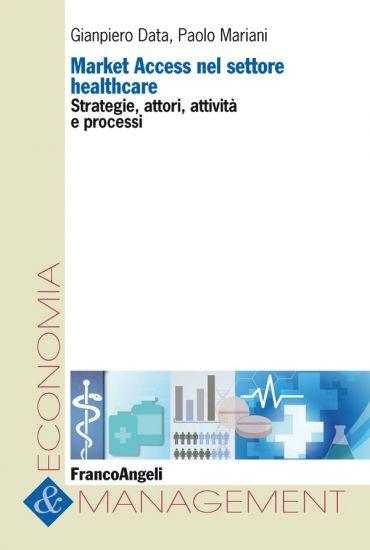 Market Access nel settore healthcare. Strategie, attori, attivit