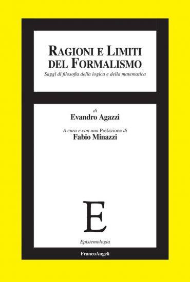 Ragioni e limiti del formalismo. Saggi di filosofia della logica