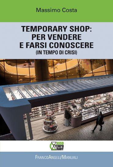 Temporary shop: per vendere e farsi conoscere (in tempo di crisi