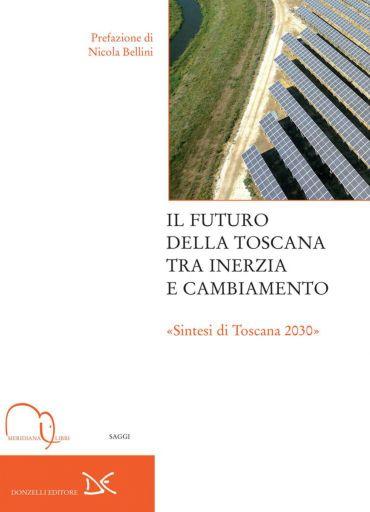 Il futuro della Toscana tra inerzia e cambiamento