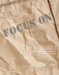 Focus on Paula Cortazar - Benjamin Degen - Alexandra Karakashian
