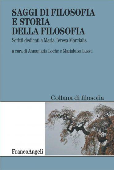 Saggi di filosofia e storia della filosofia. Scritti dedicati a