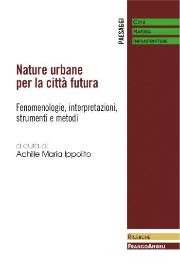Nature urbane per la città futura