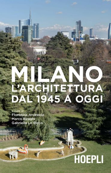 Milano. L'architettura dal 1945 a oggi ePub