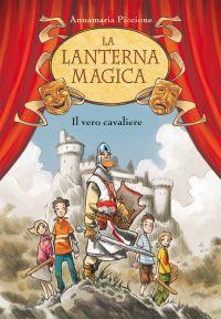 Il vero cavaliere. La lanterna magica. Vol. 2 ePub