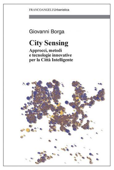 City Sensing. Approcci, metodi e tecnologie innovative per la Ci