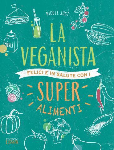 La veganista felice e in salute con i super alimenti ePub