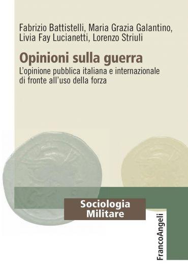 Opinioni sulla guerra. L'opinione pubblica italiana e internazio