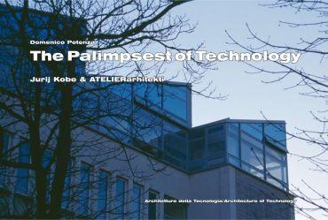 The palimpsest of technology. Jurij Kobe & Atelierarhitekti