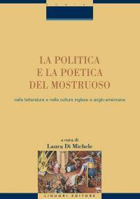 La politica e la poetica del mostruoso nella letteratura e nella