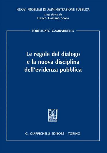 Le regole del dialogo  e la nuova disciplina dell'evidenza pubbl