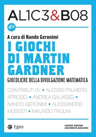 Alice & Bob 49. I giochi di Martin Gardner