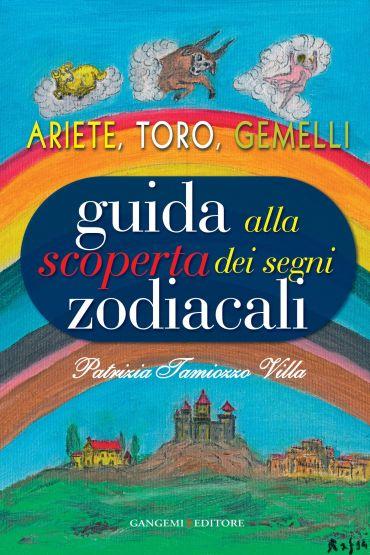 Guida alla scoperta dei segni zodiacali - Ariete, Toro, Gemelli