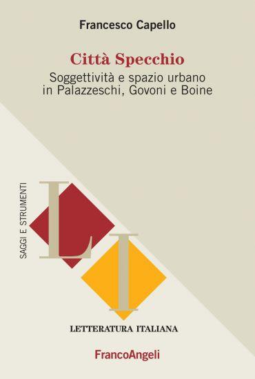 Città specchio. Soggettività e spazio urbano in Palazzeschi, Gov