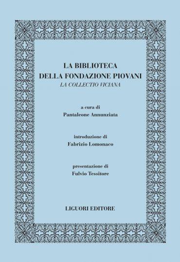 La Biblioteca della Fondazione Piovani. La Collectio viciana