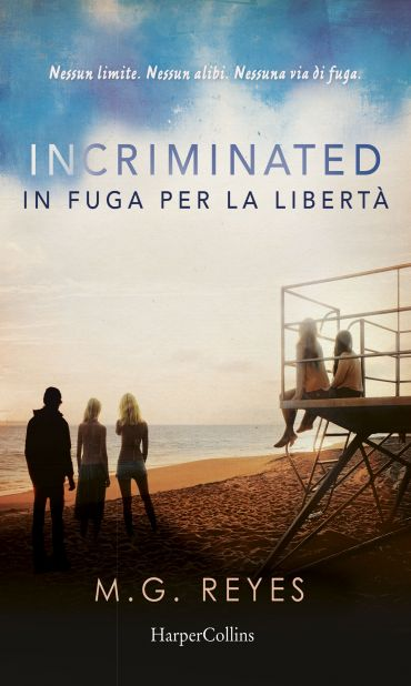 Incriminated - In fuga per la libertà ePub