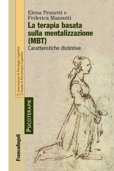 La terapia basata sulla mentalizzazione (MBT). Caratteristiche d