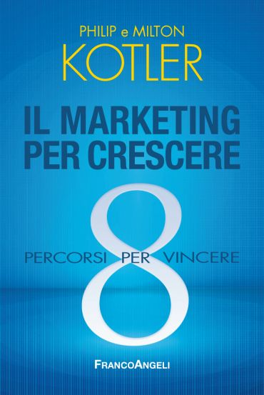 Il marketing per crescere. 8 percorsi per vincere ePub