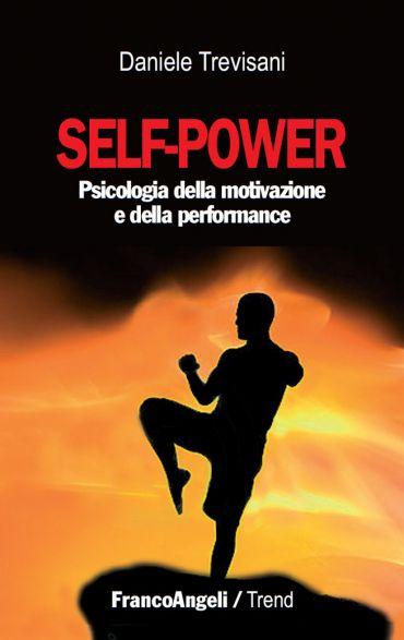 Self - power. Psicologia della motivazione e della performance e