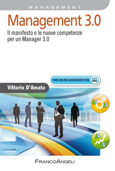 Management 3.0. Il manifesto e le nuove competenze per un Manage