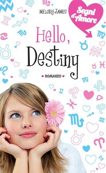 Hello, Destiny. Segni d'Amore. Vol. 4 ePub