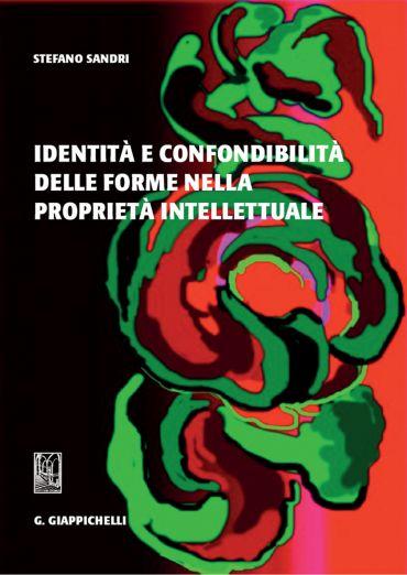 Identità e confondibilità delle forme nella proprietà intellettu