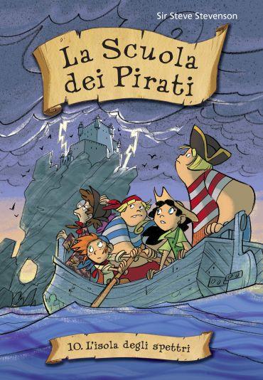 L'isola degli spettri. La scuola dei pirati. Vol. 10 ePub