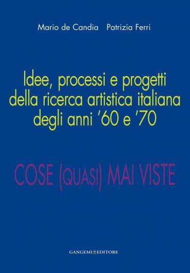 Idee, processi e progetti della ricerca artistica italiana degli