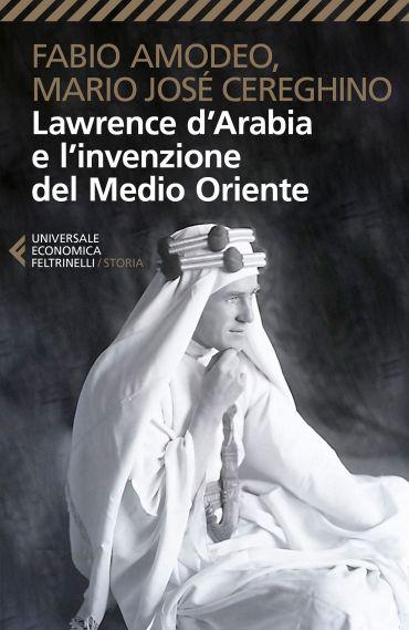 Lawrence d'Arabia e l'invenzione del Medio Oriente ePub