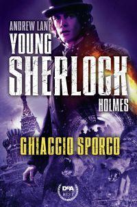 Ghiaccio sporco. Young Sherlock Holmes ePub