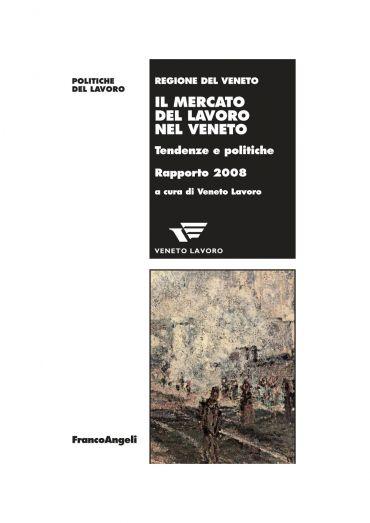 Il mercato del lavoro nel Veneto. Tendenze e politiche. Rapporto