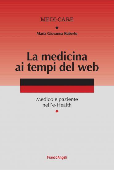 La medicina ai tempi del web. Medico e paziente nell'e-Health