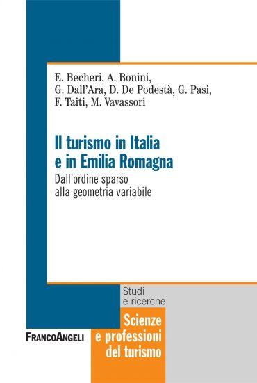 Il turismo in Italia e in Emilia Romagna. Dall'ordine sparso all