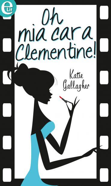 Oh mia cara Clementine! (eLit) ePub