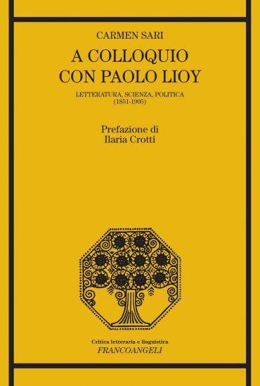 A colloquio con Paolo Lioy. Letteratura, scienza, politica (1851