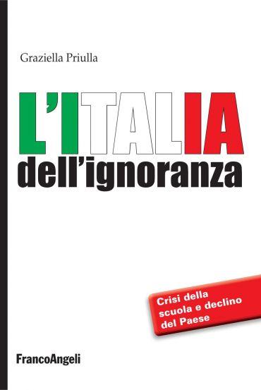 L'Italia dell'ignoranza. Crisi della scuola e declino del Paese