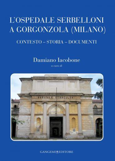 L'Ospedale Serbelloni a Gorgonzola (Milano)