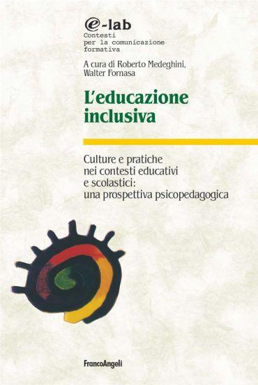 L'educazione inclusiva. Culture e pratiche nei contesti educativ
