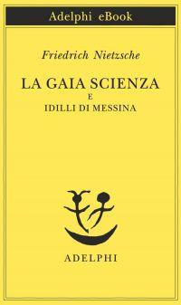 La gaia scienza e Idilli di Messina ePub