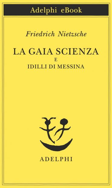 La gaia scienza e Idilli di Messina ePub