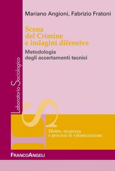 Scena del crimine e indagini difensive. Metodologia degli accert