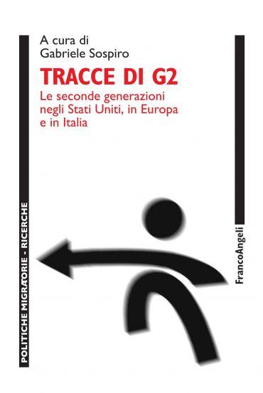 Tracce di G2. Le seconde generazioni negli Stati Uniti, in Europ