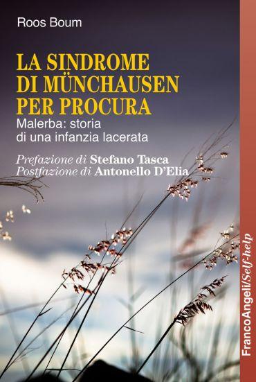 La Sindrome di Munchausen per procura. Malerba: storia di una in