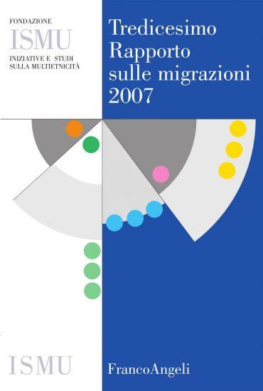 Tredicesimo Rapporto sulle migrazioni 2007