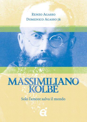 Massimiliano Kolbe. Solo lamore salva il mondo ePub