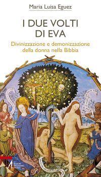 I due volti di Eva. Divinizzazione e demonizzazione della donna