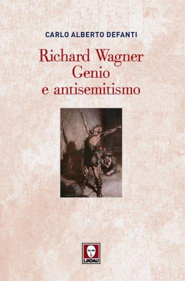 Richard Wagner. Genio e antisemitismo