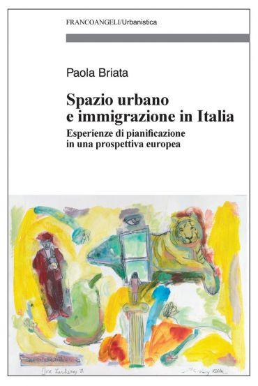 Spazio urbano e immigrazione in Italia. Esperienze di pianificaz
