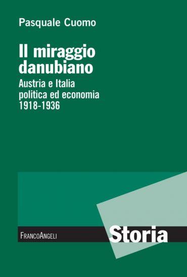 Il miraggio danubiano. Austria e Italia politica ed economia 191