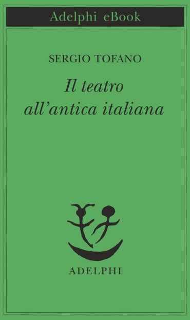 Il teatro all'antica italiana ePub